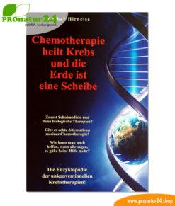 Chemotherapie heilt Krebs und die Erde ist eine Scheibe: Enzyklopädie der unkonventionellen Krebstherapien